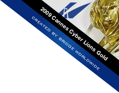 Bridge Worldwide 2009: Cannes Cyber Lions Gold
